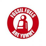 fossil fuels are yummy sticker